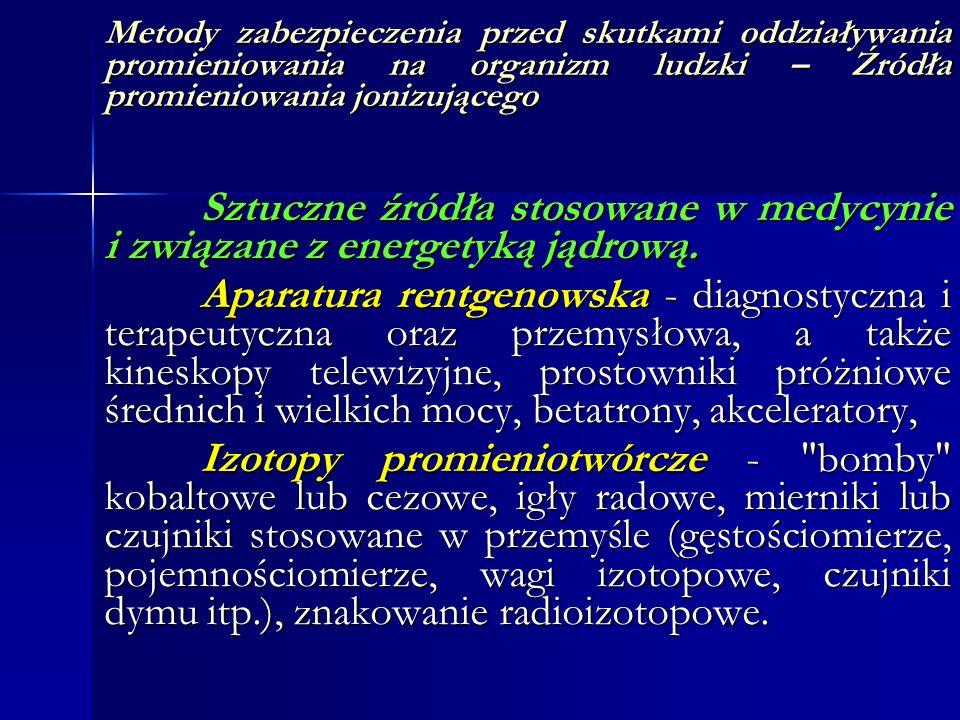 Sztuczne źródła stosowane w medycynie i związane z energetyką jądrową.