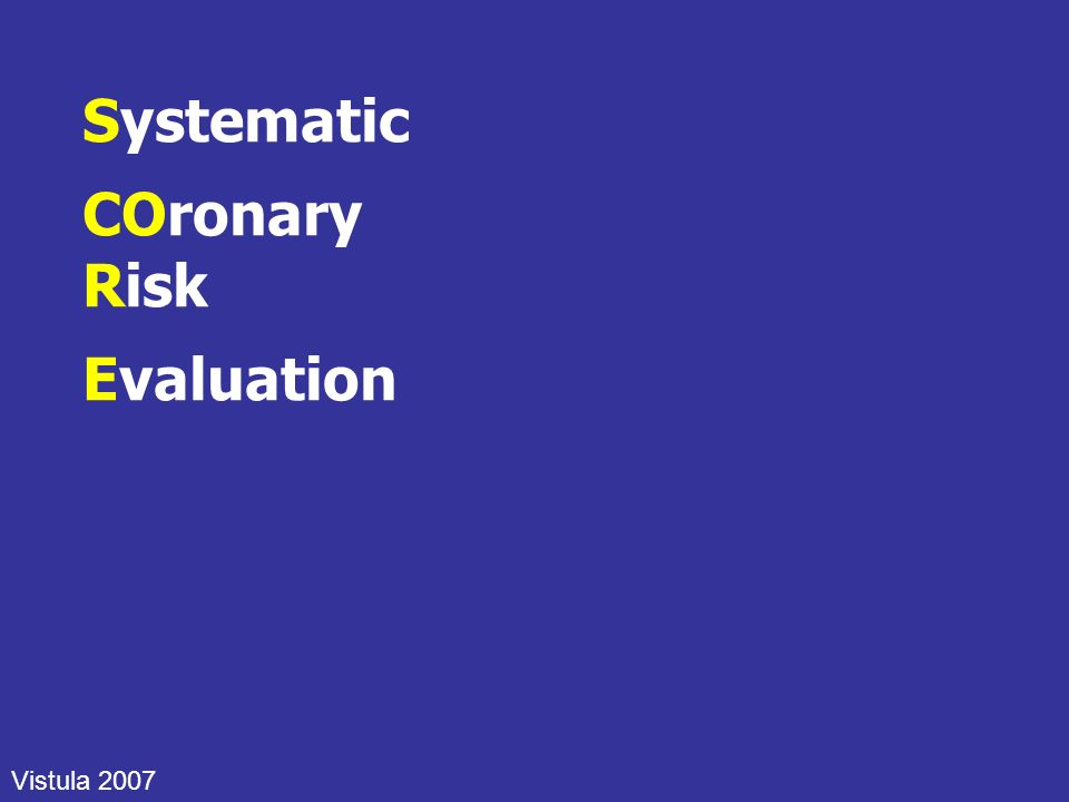 Systematic COronary Risk Evaluation Vistula 2007