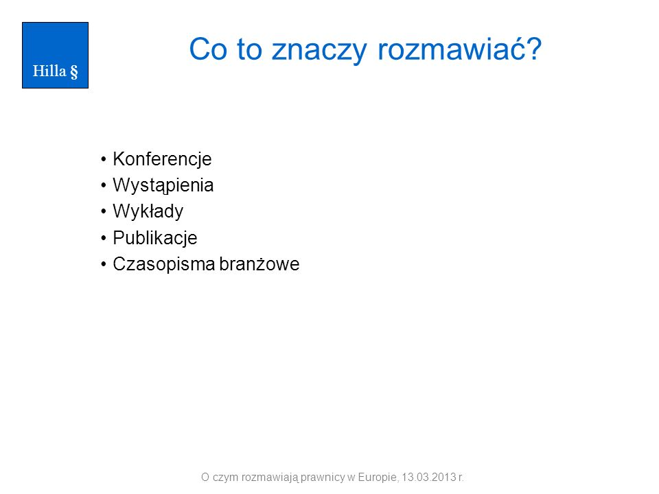 O czym rozmawiają prawnicy w Europie, 13.03.2013 r.