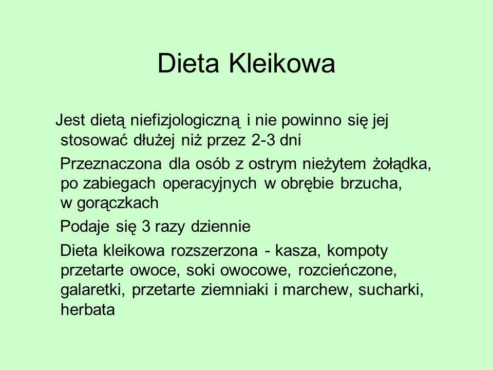Dieta KleikowaJest dietą niefizjologiczną i nie powinno się jej stosować dłużej niż przez 2-3 dni.