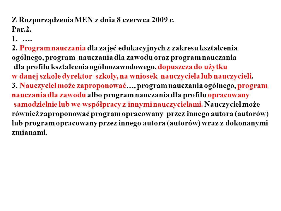 Z Rozporządzenia MEN z dnia 8 czerwca 2009 r.