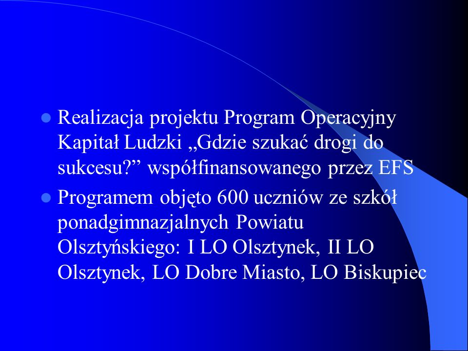 """Realizacja projektu Program Operacyjny Kapitał Ludzki """"Gdzie szukać drogi do sukcesu współfinansowanego przez EFS"""