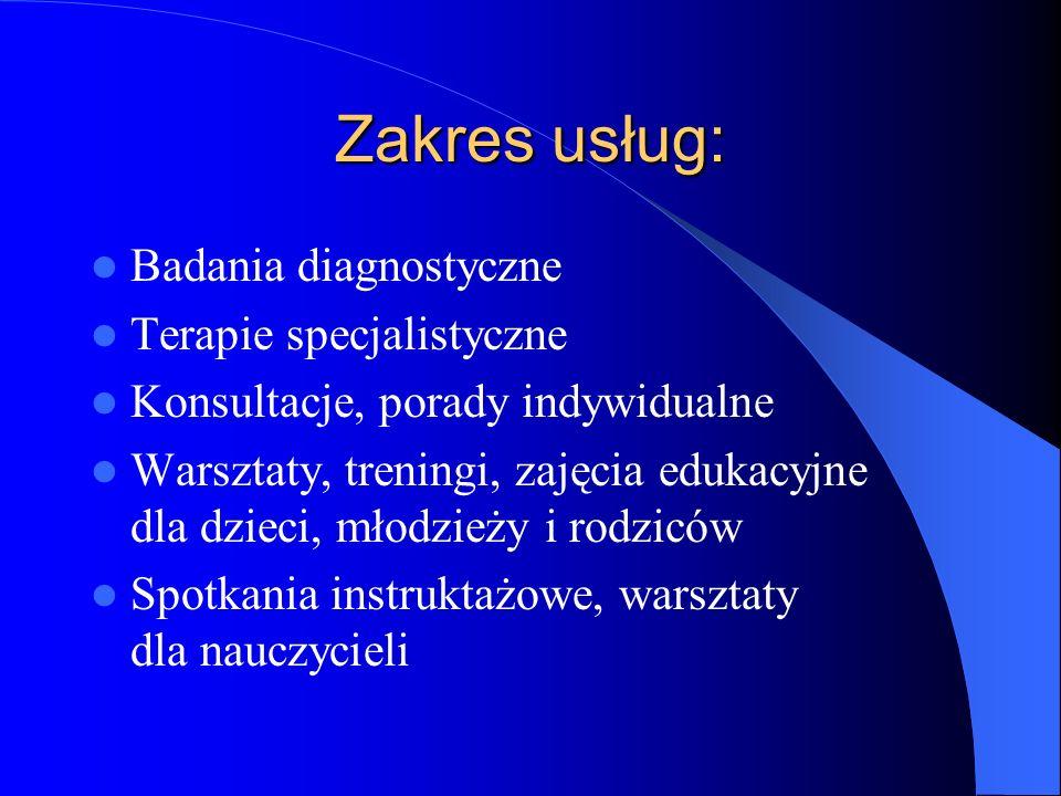 Zakres usług: Badania diagnostyczne Terapie specjalistyczne