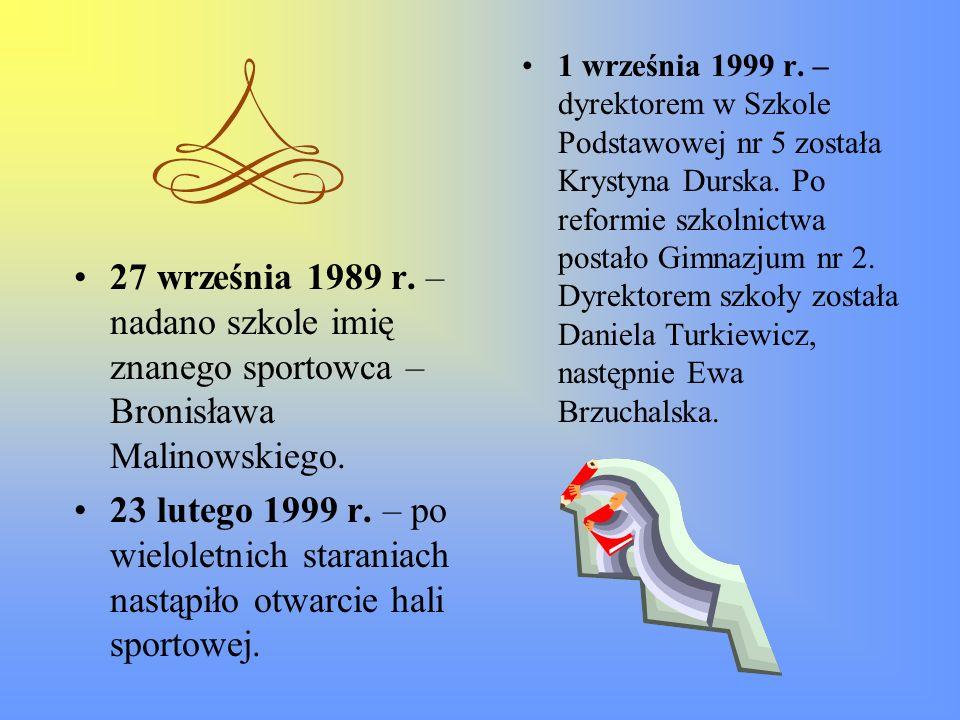 1 września 1999 r. – dyrektorem w Szkole Podstawowej nr 5 została Krystyna Durska. Po reformie szkolnictwa postało Gimnazjum nr 2. Dyrektorem szkoły została Daniela Turkiewicz, następnie Ewa Brzuchalska.