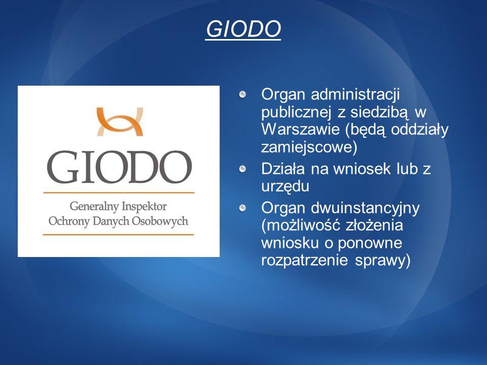 3/24/2017 12:43 AM GIODO. Organ administracji publicznej z siedzibą w Warszawie (będą oddziały zamiejscowe)