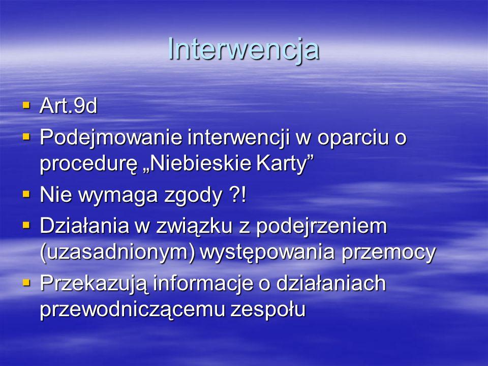 """Interwencja Art.9d. Podejmowanie interwencji w oparciu o procedurę """"Niebieskie Karty Nie wymaga zgody !"""