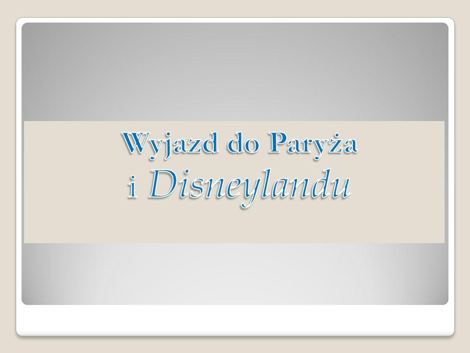 Wyjazd do Paryża i Disneylandu