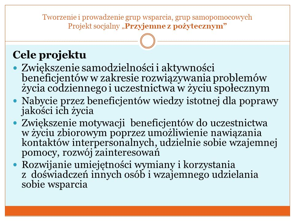 """Tworzenie i prowadzenie grup wsparcia, grup samopomocowych Projekt socjalny """"Przyjemne z pożytecznym"""