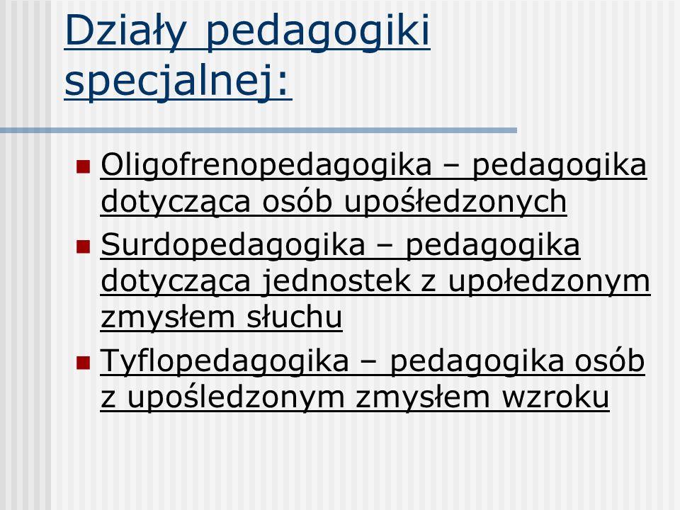 Działy pedagogiki specjalnej: