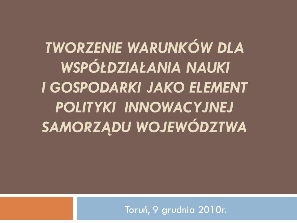 Tworzenie warunków dla współdziałania nauki i gospodarki jako element polityki innowacyjnej samorządu województwa