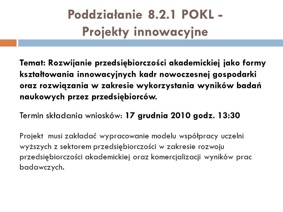 Poddziałanie 8.2.1 POKL - Projekty innowacyjne