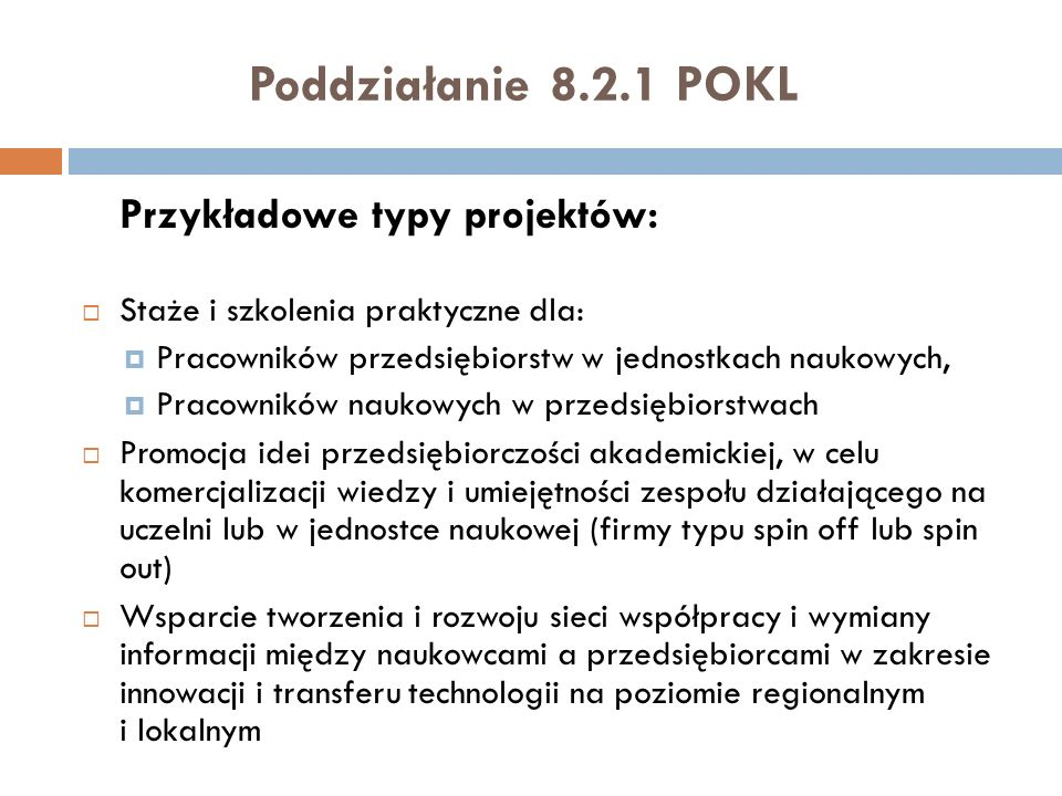 Poddziałanie 8.2.1 POKL Przykładowe typy projektów: