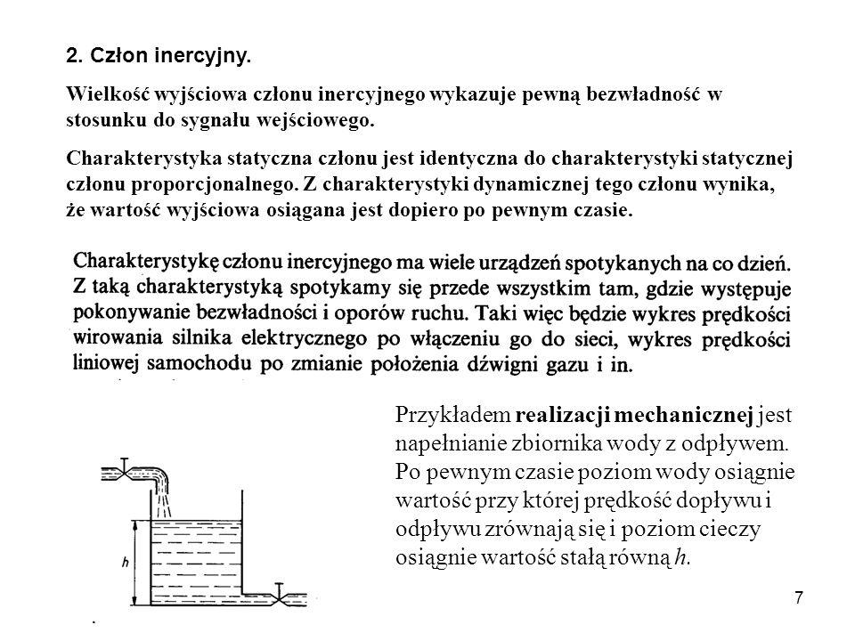 2. Człon inercyjny. Wielkość wyjściowa członu inercyjnego wykazuje pewną bezwładność w stosunku do sygnału wejściowego.