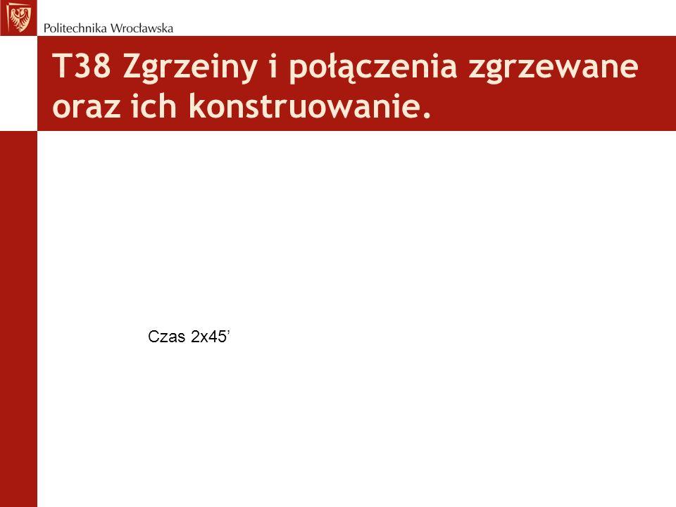T38 Zgrzeiny i połączenia zgrzewane oraz ich konstruowanie.