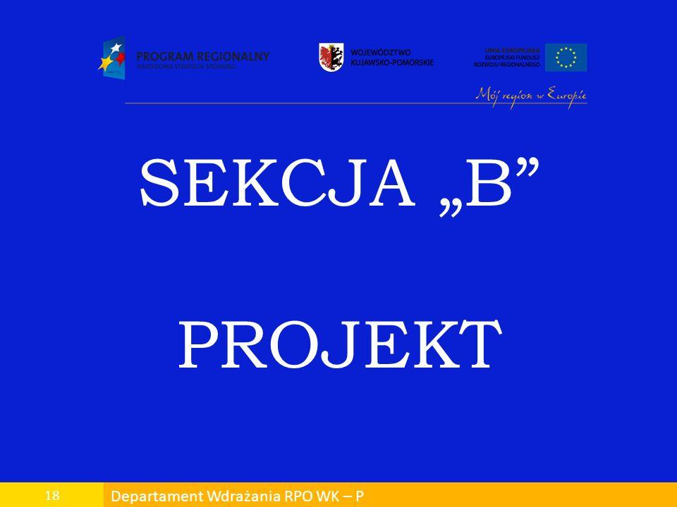 "SEKCJA ""B PROJEKT 18 Departament Wdrażania RPO WK – P"