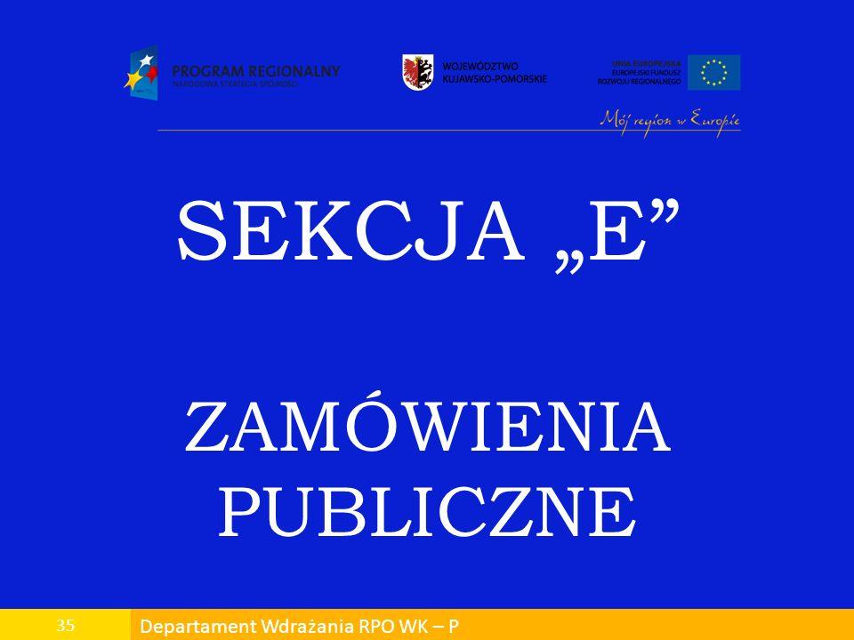 """SEKCJA """"E ZAMÓWIENIA PUBLICZNE 35 Departament Wdrażania RPO WK – P"""