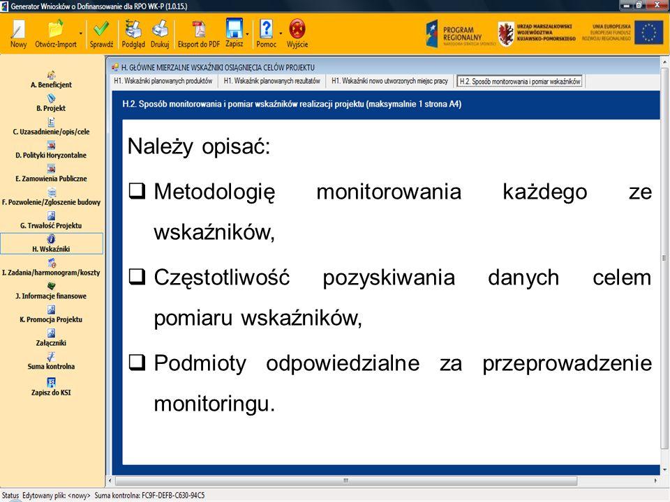 Należy opisać: Metodologię monitorowania każdego ze wskaźników, Częstotliwość pozyskiwania danych celem pomiaru wskaźników,