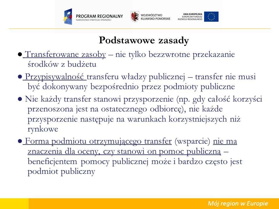 Podstawowe zasady● Transferowane zasoby – nie tylko bezzwrotne przekazanie środków z budżetu.