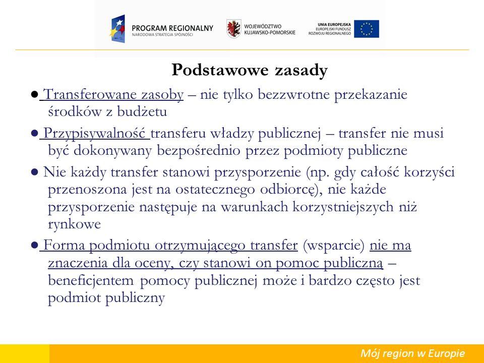 Podstawowe zasady ● Transferowane zasoby – nie tylko bezzwrotne przekazanie środków z budżetu.