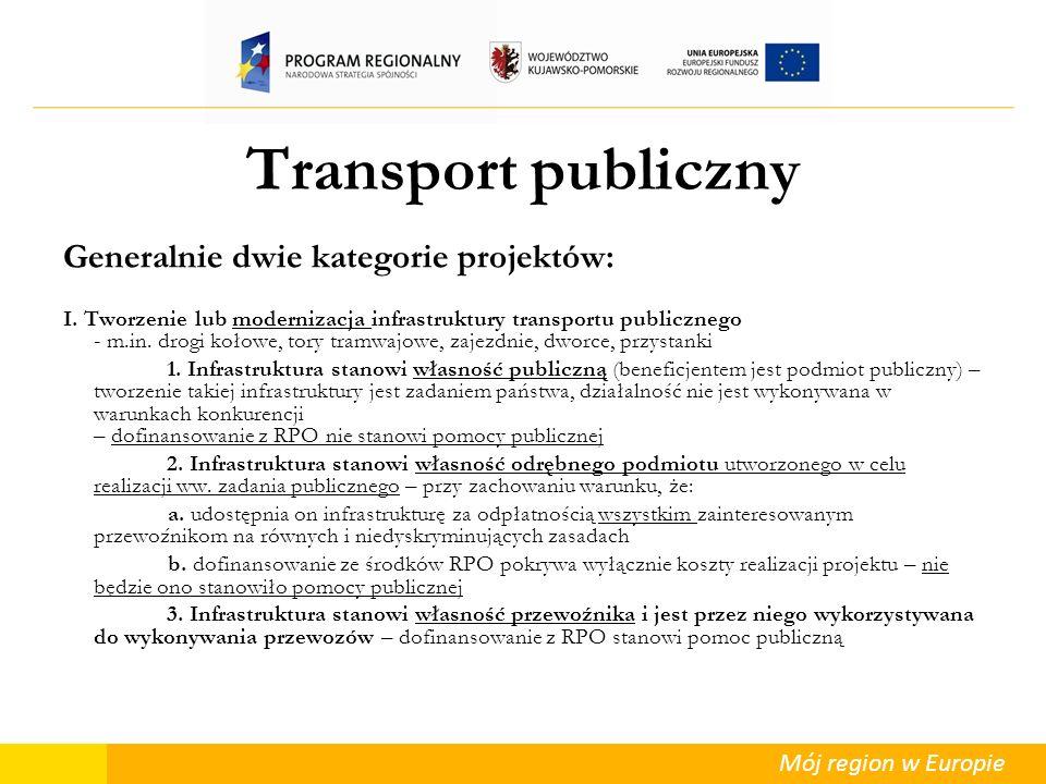 Transport publiczny Generalnie dwie kategorie projektów: