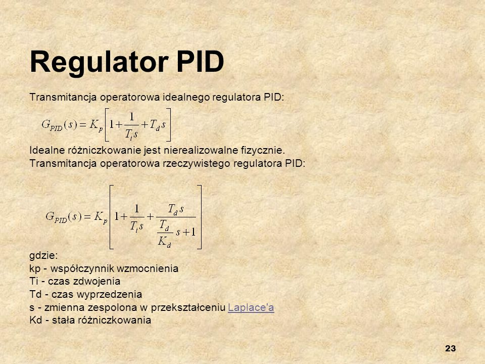 Regulator PID Transmitancja operatorowa idealnego regulatora PID: