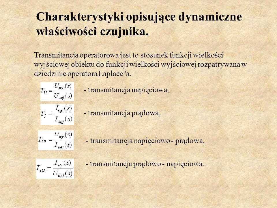 Charakterystyki opisujące dynamiczne właściwości czujnika.
