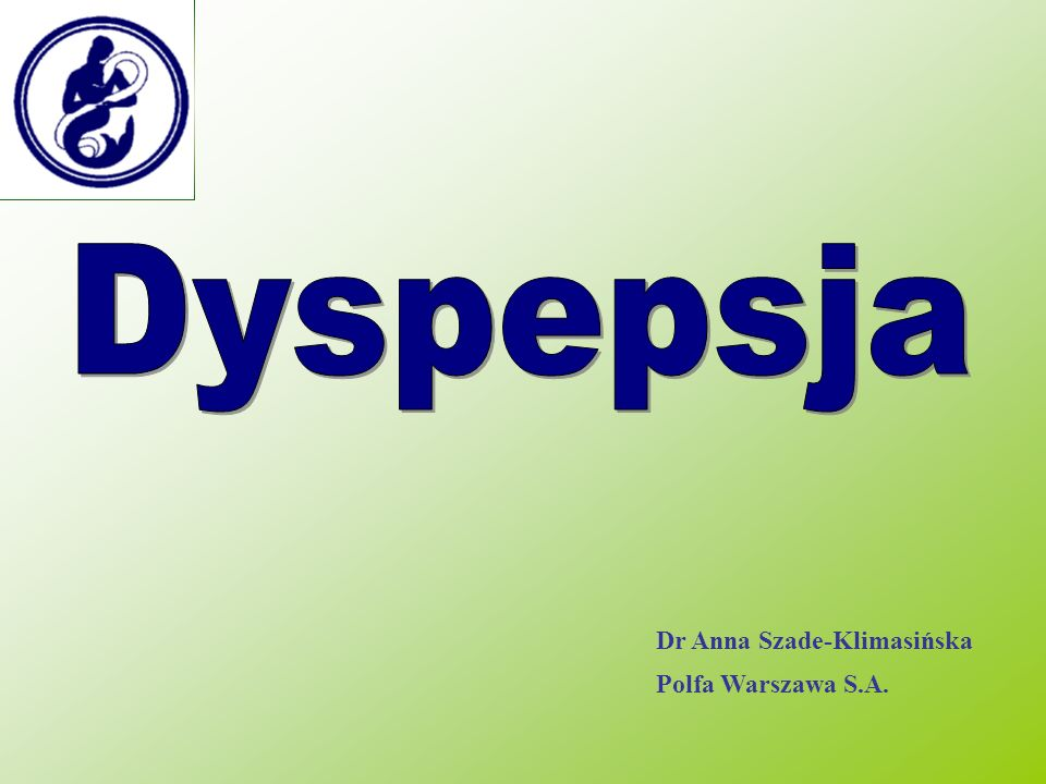 Dyspepsja Dr Anna Szade-Klimasińska Polfa Warszawa S.A.