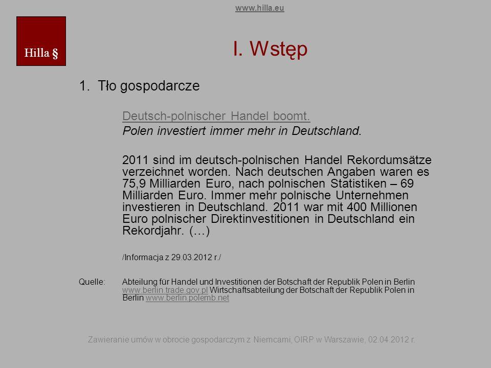 I. Wstęp 1. Tło gospodarcze Hilla § Deutsch-polnischer Handel boomt.