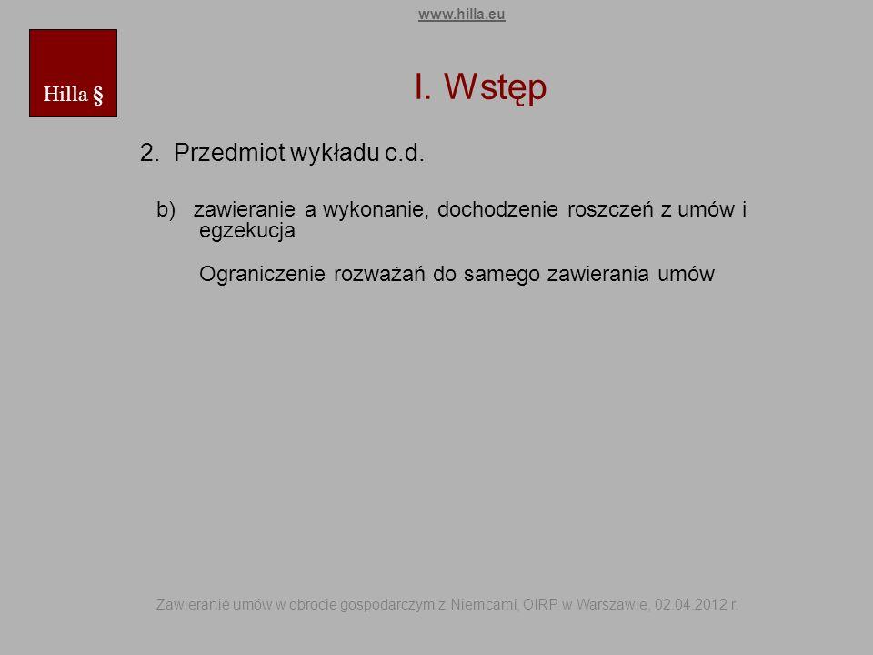 I. Wstęp 2. Przedmiot wykładu c.d. Hilla §