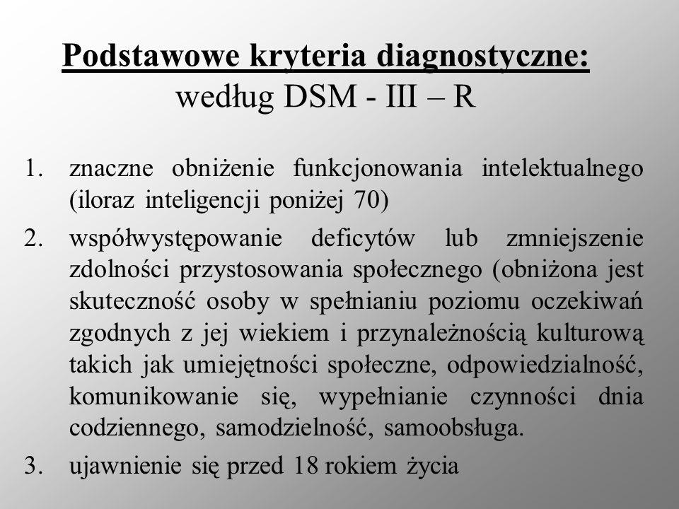 Podstawowe kryteria diagnostyczne: według DSM - III – R