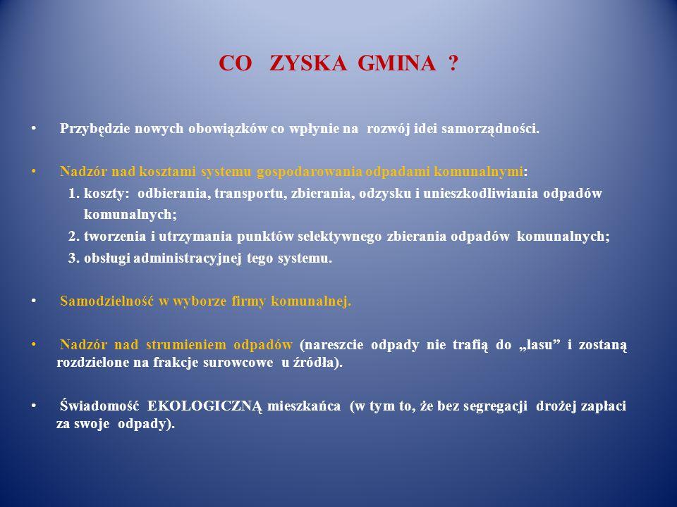 CO ZYSKA GMINA Przybędzie nowych obowiązków co wpłynie na rozwój idei samorządności.