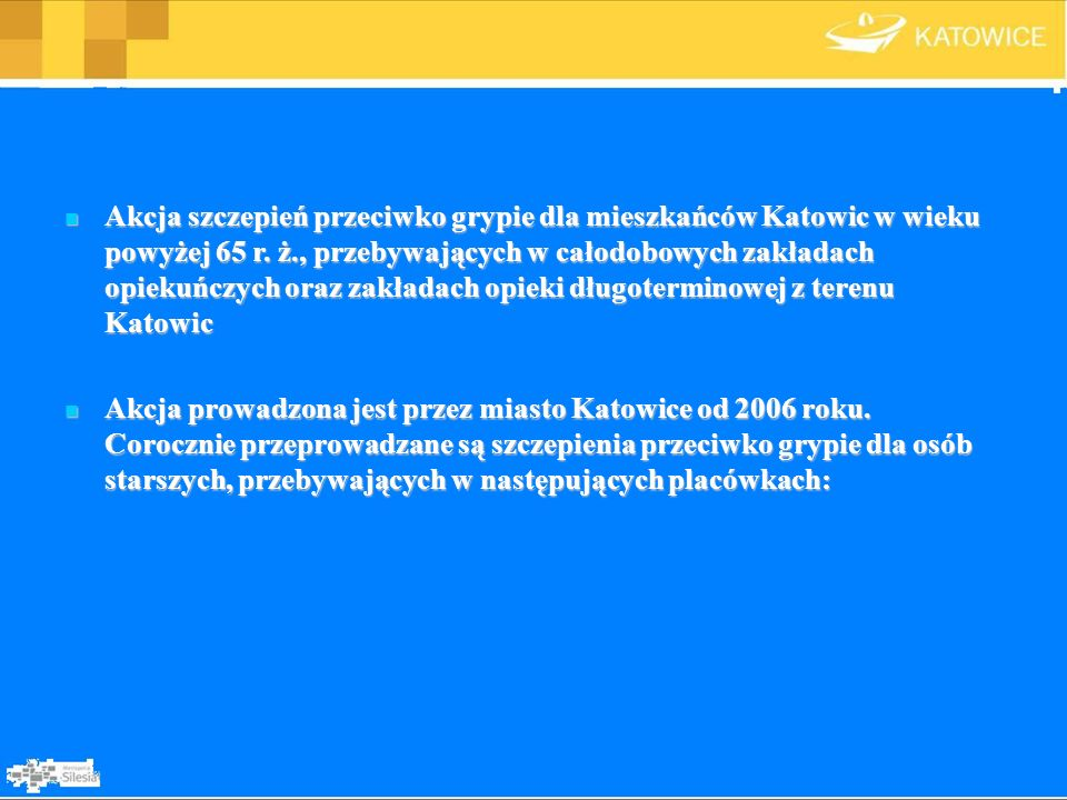 Akcja szczepień przeciwko grypie dla mieszkańców Katowic w wieku powyżej 65 r. ż., przebywających w całodobowych zakładach opiekuńczych oraz zakładach opieki długoterminowej z terenu Katowic