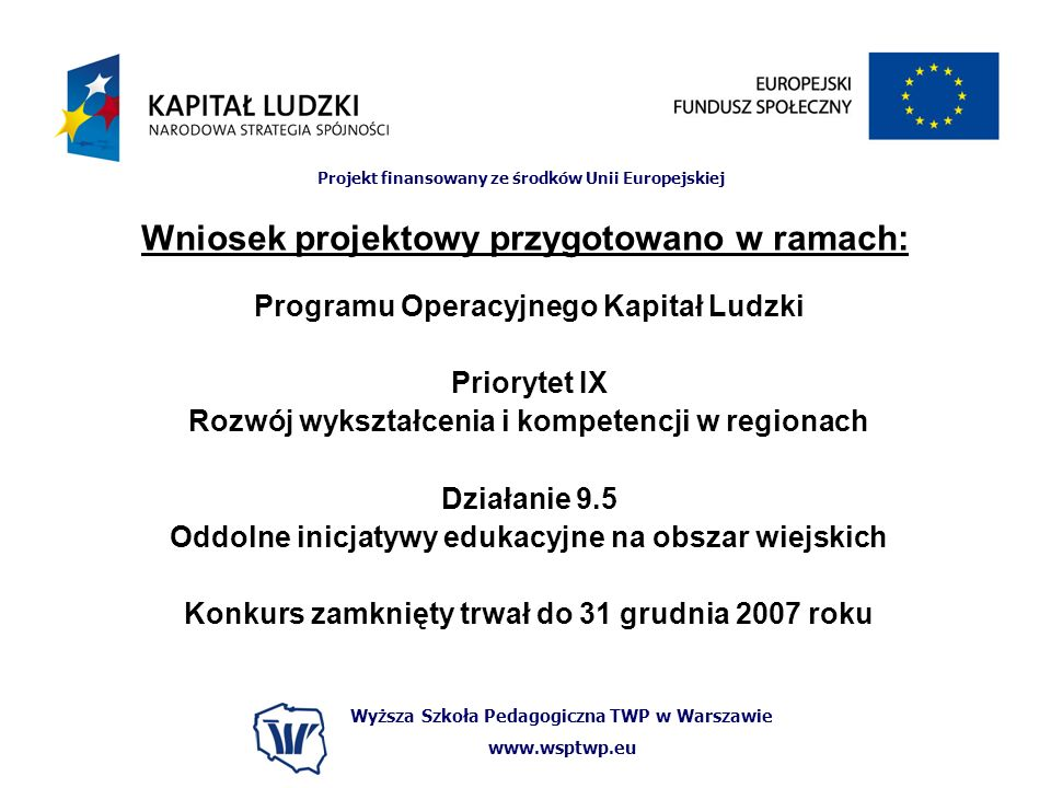 Wniosek projektowy przygotowano w ramach: