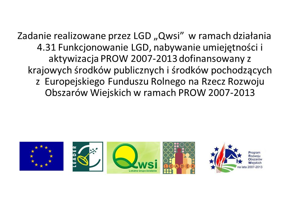 """Zadanie realizowane przez LGD """"Qwsi w ramach działania 4"""
