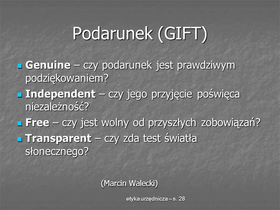 Podarunek (GIFT) Genuine – czy podarunek jest prawdziwym podziękowaniem Independent – czy jego przyjęcie poświęca niezależność