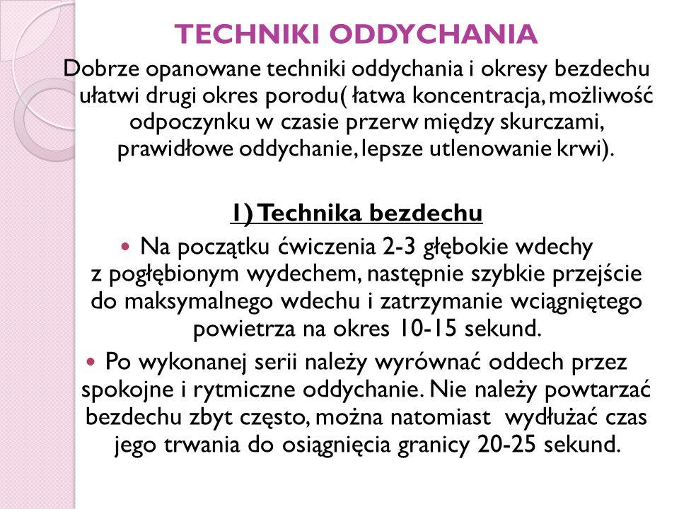 TECHNIKI ODDYCHANIA 1) Technika bezdechu