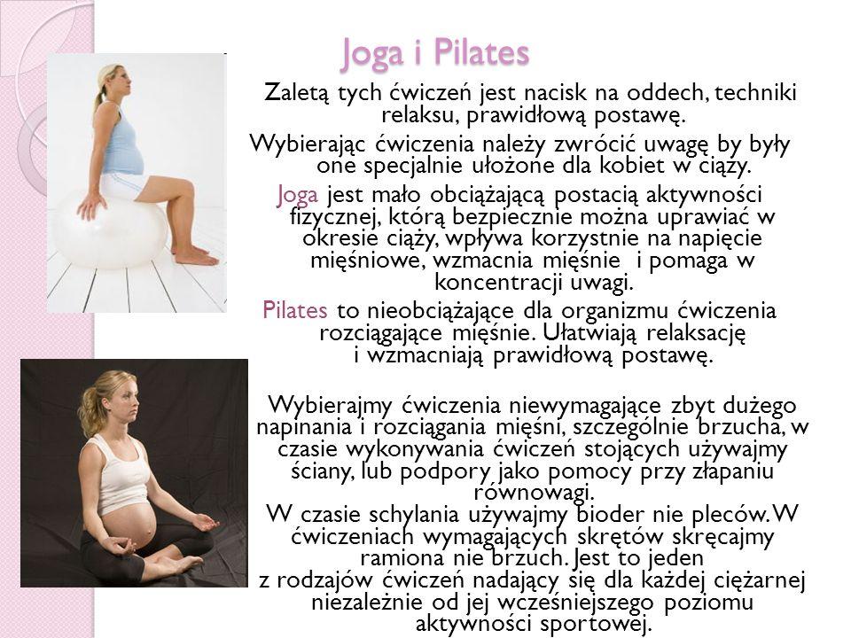 Joga i Pilates Zaletą tych ćwiczeń jest nacisk na oddech, techniki relaksu, prawidłową postawę.