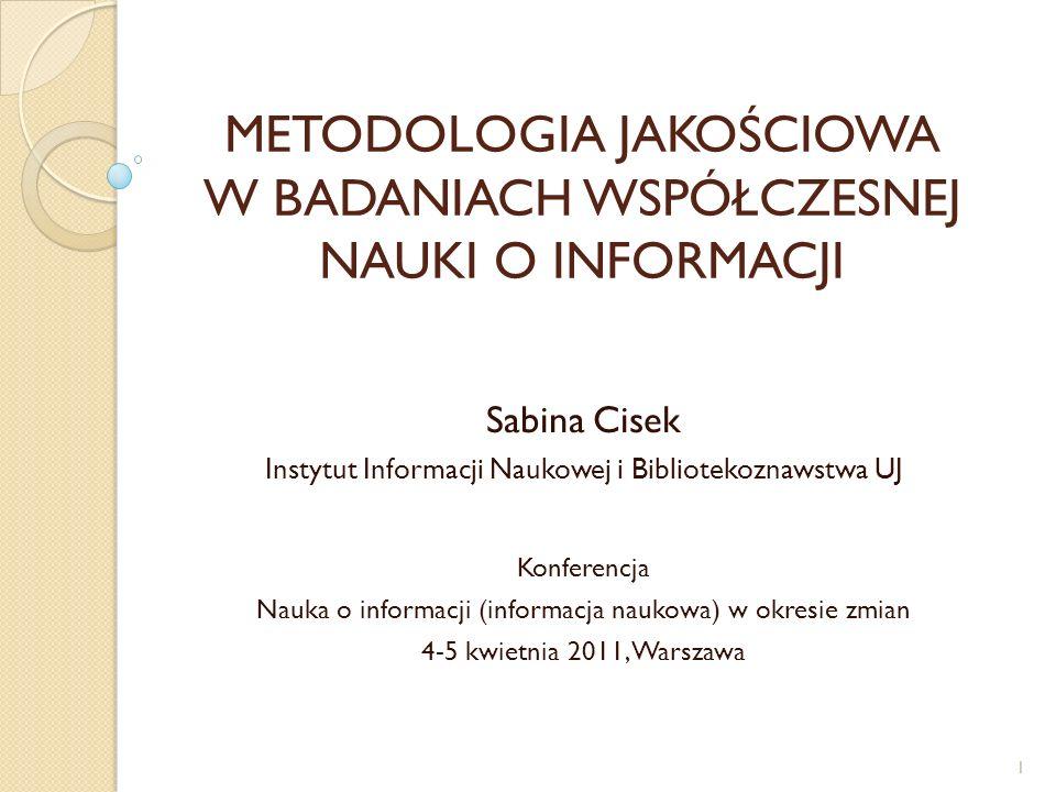 Metodologia jakościowa w badaniach współczesnej nauki o informacji