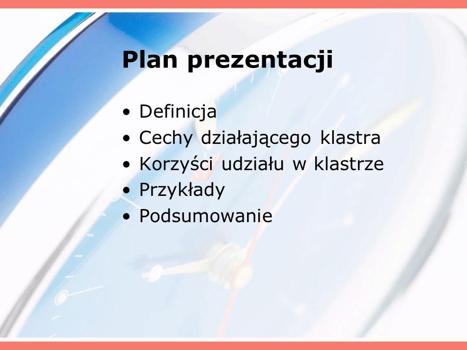 Plan prezentacji Definicja Cechy działającego klastra