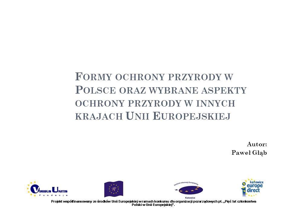 Formy ochrony przyrody w Polsce oraz wybrane aspekty ochrony przyrody w innych krajach Unii Europejskiej