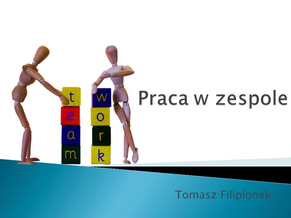 Praca w zespole Tomasz Filipionek