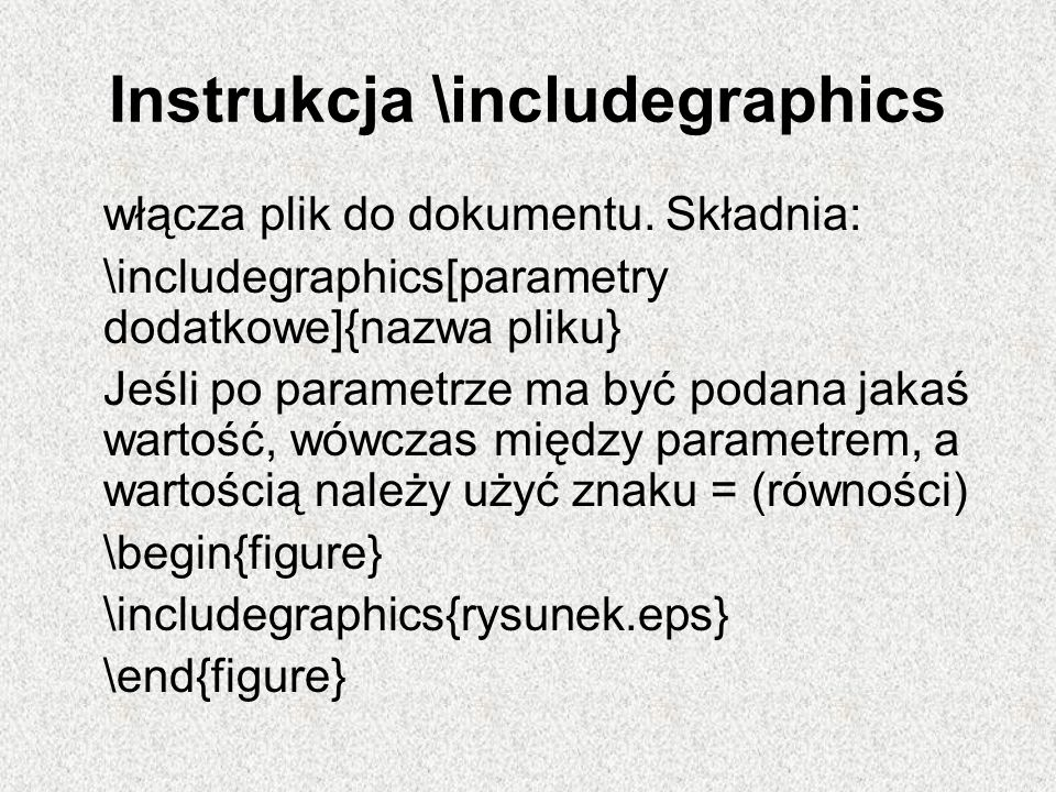 Instrukcja \includegraphics