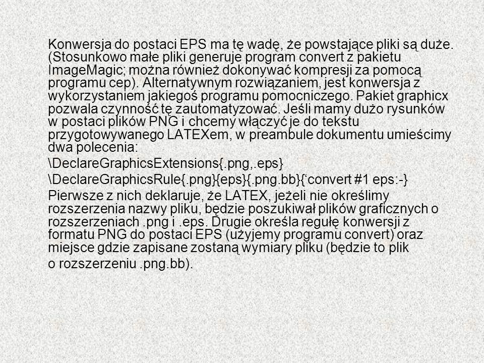 Konwersja do postaci EPS ma tę wadę, że powstające pliki są duże