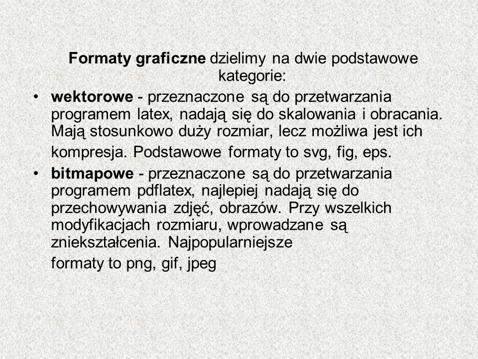 Formaty graficzne dzielimy na dwie podstawowe kategorie: