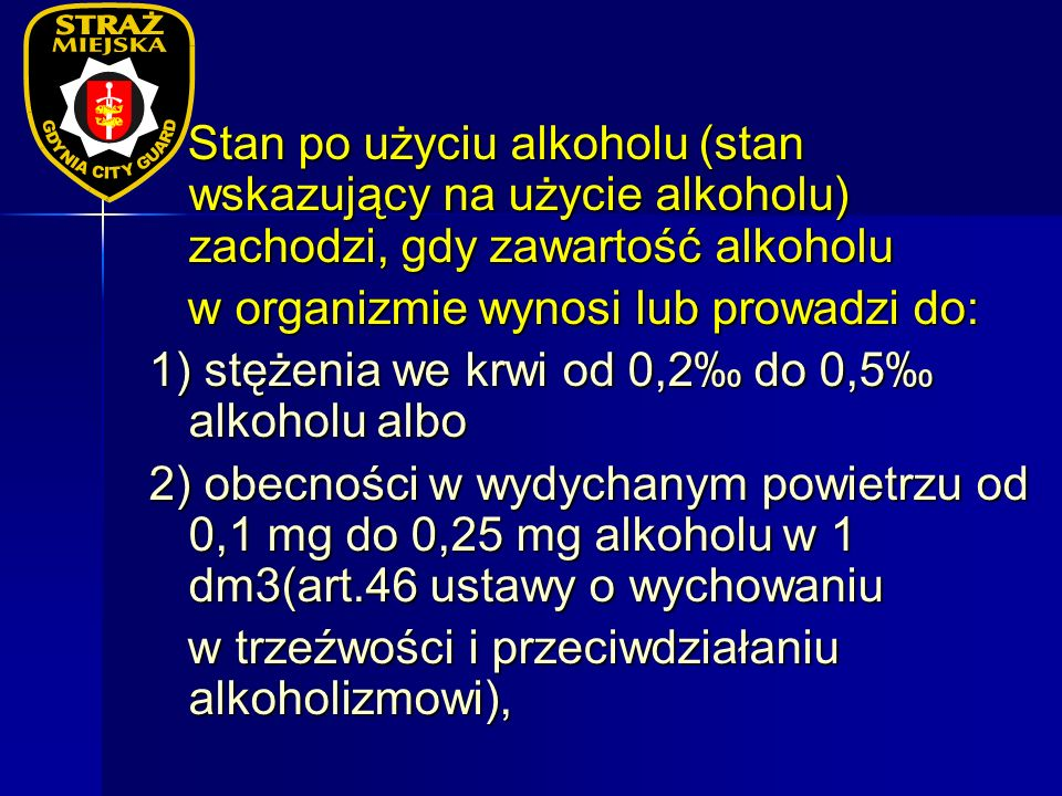 Stan po użyciu alkoholu (stan wskazujący na użycie alkoholu) zachodzi, gdy zawartość alkoholu