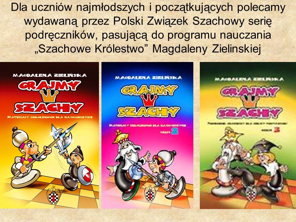 """Dla uczniów najmłodszych i początkujących polecamy wydawaną przez Polski Związek Szachowy serię podręczników, pasującą do programu nauczania """"Szachowe Królestwo Magdaleny Zielinskiej"""