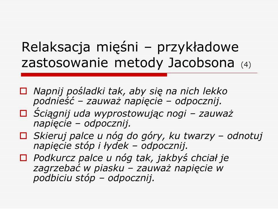 Relaksacja mięśni – przykładowe zastosowanie metody Jacobsona (4)