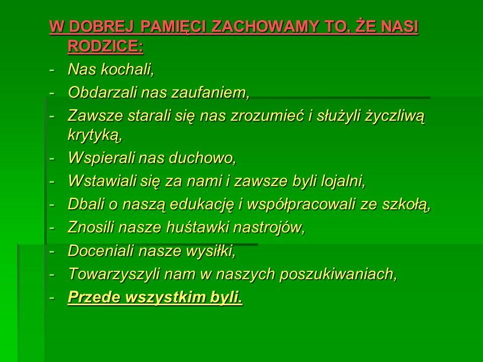 W DOBREJ PAMIĘCI ZACHOWAMY TO, ŻE NASI RODZICE: