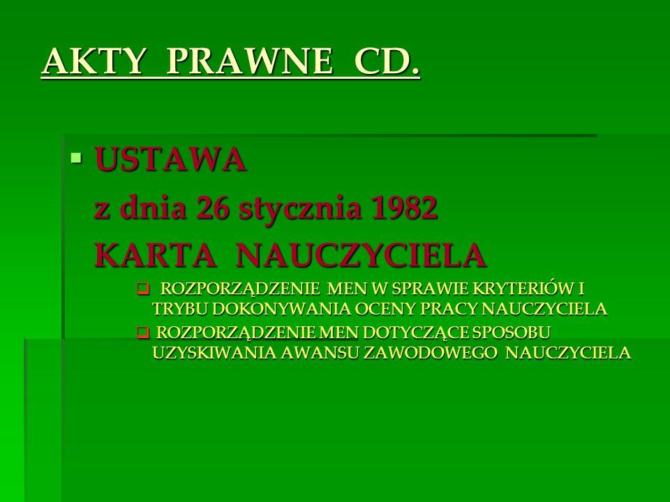 AKTY PRAWNE CD. USTAWA z dnia 26 stycznia 1982 KARTA NAUCZYCIELA