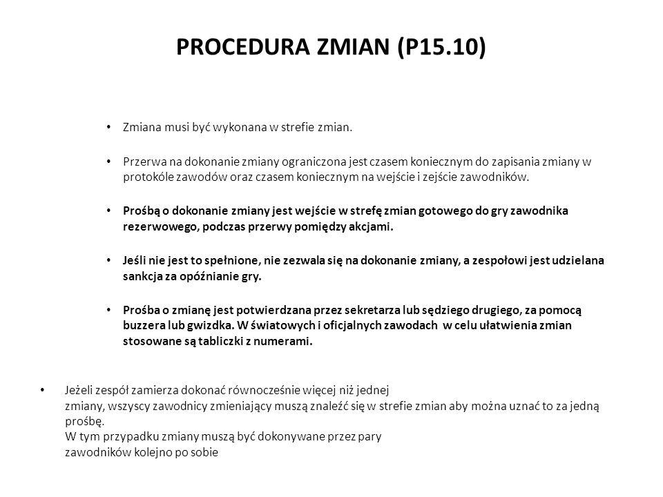 PROCEDURA ZMIAN (P15.10) Zmiana musi być wykonana w strefie zmian.